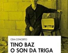 TINO BAZ & O SON DA TRIGA